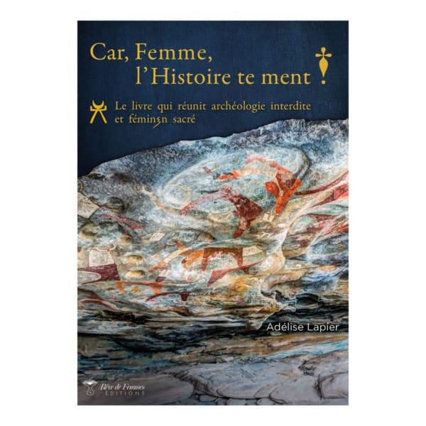 couverture livre car femme, l'histoire te ment