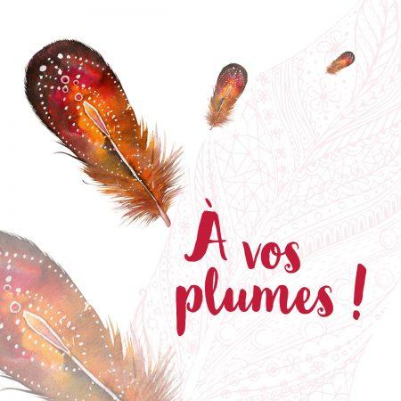 à vos plumes